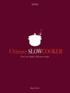 Ultimate Slow Cooker (eBook): Over 100 simple, delicious recipes