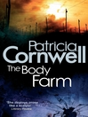 The Body Farm (eBook): Kay Scarpetta Series, Book 5