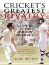 Cricket's Greatest Rivalry (eBook): A History of the Ashes in 10 Matches