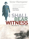 I Shall Bear Witness (eBook): The Diaries Of Victor Klemperer 1933-41