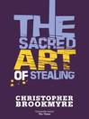 The Sacred Art of Stealing (eBook): Angelique De Xavier Series, Book 2