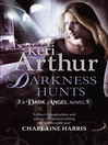 Darkness Hunts:  the Dark Angel Series (eBook): Book 4