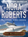 Playing the Odds (eBook): MacGregor Series, Book 1