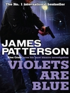 Violets are Blue (eBook): Alex Cross Series, Book 7