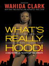 What's Really Hood! (eBook): A Collection of Tales from the Streets