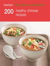 200 Healthy Chinese Recipes (eBook): Hamlyn All Colour Cookbook