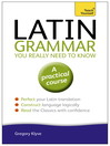 Latin Grammar You Really Need to Know (eBook): Teach Yourself