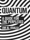 Quantum (eBook): A Guide For The Perplexed