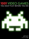 1001 Video Games (eBook): You Must Play Before You Die