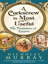 A Corkscrew is Most Useful (eBook): The Travellers of Empire