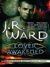 Lover Awakened (eBook): Black Dagger Brotherhood Series, Book 3