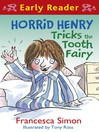 Horrid Henry Tricks the Tooth Fairy (Early Reader) (eBook)