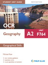 OCR A2 Geography Student Unit Guide New Edition (eBook): Unit F764 Geographical Skills