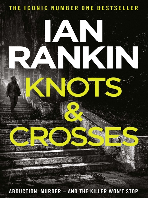 Knots And Crosses (eBook): Inspector Rebus Series, Book 1
