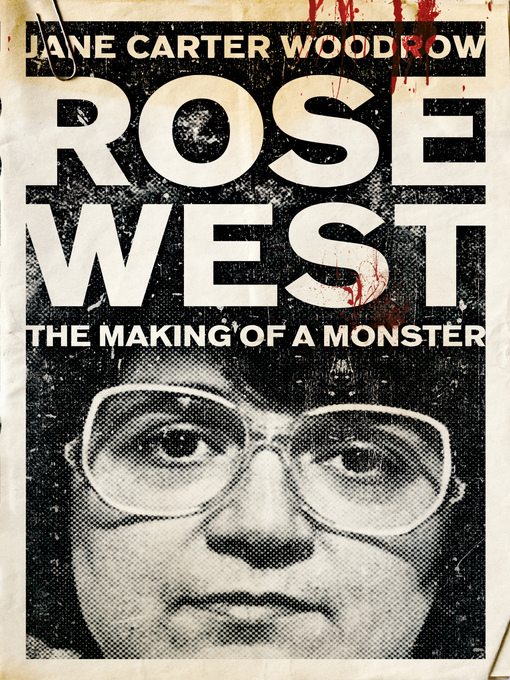 Rose West (eBook): The Making of a Monster