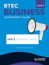 BTEC Business Level 2 Assessment Guide (eBook): Unit 3 Promoting a Brand