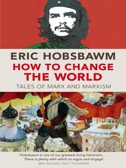 How to Change the World (eBook): Tales of Marx and Marxism