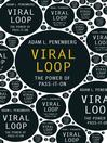 Viral Loop (eBook): The Power of Pass-It-On