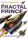 The Fractal Prince (eBook): Quantum Thief Series, Book 2