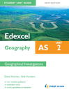 Edexcel AS Geography Student Unit Guide (eBook): Unit 2 Geographical Investigations