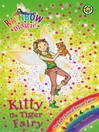 The Baby Animal Rescue Fairies: 135: Kitty the Tiger Fairy (eBook)