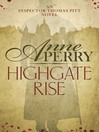 Highgate Rise (eBook): Thomas and Charlotte Pitt Series, Book 11