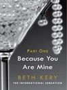 Because You Are Mine, Part 1 (eBook): Because You Tempt Me