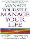 Manage Yourself, Manage Your Life (eBook): Vital NLP Technique for Personal Well-being and Professional Success