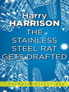 The Stainless Steel Rat Gets Drafted (eBook): Stainless Steel Rat Series, Book 7