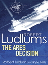 The Ares Decision (eBook): Covert-One Series, Book 8