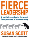 Fierce Leadership (eBook): A Bold Alternative to the Worst 'Best Practices' of Business Today