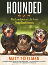 Hounded (eBook): The Lowdown on Life from Three Dachshunds