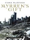 Myrren's Gift (eBook): Quickening Series, Book 1