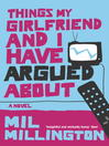 Things My Girlfriend and I Have Argued About (eBook)
