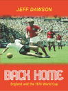 Back Home (eBook): England and the 1970 World Cup
