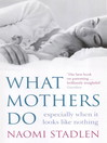 What Mothers Do (eBook): especially when it looks like nothing