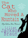 The Cat Who Moved a Mountain (eBook): Jim Qwilleran Feline Whodunnit Series, Book 13