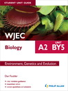 WJEC Biology A2 Student Unit Guide (eBook): Unit BY5 Environment, Genetics and Evolution