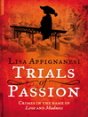 Trials of Passion (eBook): Crimes in the Name of Love and Madness