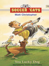 You Lucky Dog (eBook): Soccer Cats Series, Book 8