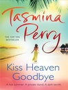 Kiss Heaven Goodbye (eBook)
