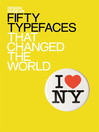 Fifty Typefaces That Changed the World (eBook)