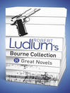 Robert Ludlum's Bourne Collection (eBook): 8 Great Novels