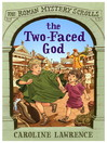 The Two-faced God (eBook): Roman Mystery Scrolls Series, Book 4