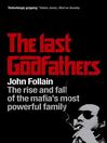 The Last Godfathers (eBook): The Rise and Fall of the Mafia's Most Powerful Family