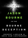 The Bourne Deception (eBook): Bourne Series, Book 7