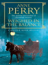 Weighed in the Balance (eBook): William Monk Mystery Series, Book 7