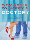 Who Wants to Marry a Doctor? (eBook)
