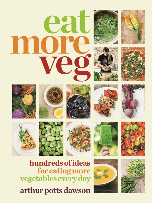 Eat Your Veg (eBook): More than a vegetarian cookbook, with vegetable recipes and feasts