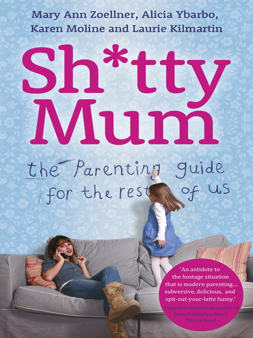 Sh*tty Mum (eBook): The Parenting Guide for the Rest of Us